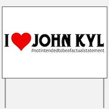 I Love John Kyl Yard Sign
