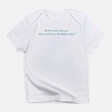If This Were A Dream Infant T-Shirt