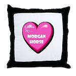 I Love My Morgan Horse Throw Pillow
