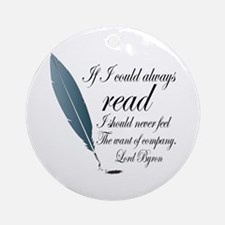 Lord Byron Read Quote Ornament (Round)
