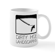 Dirty Hoe Lanscaping Mug