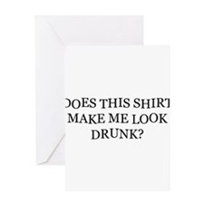 Does This Shirt Make Me Look Drunk Greeting Card