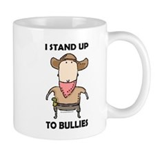 I Stand Up to Bullies Mug