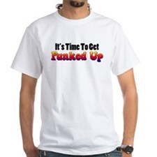 Time To Get Funked Up Shirt