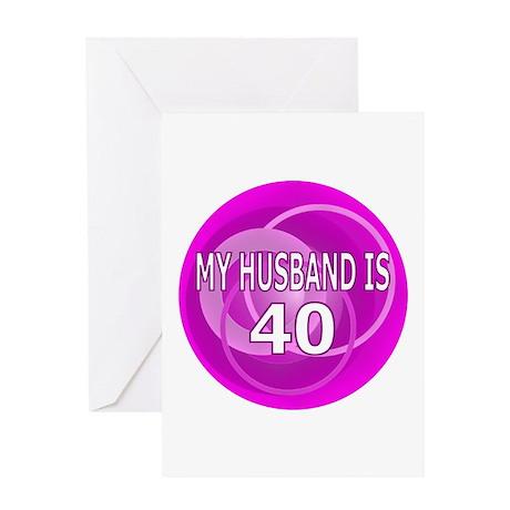 My Husband Is 40 Greeting Card