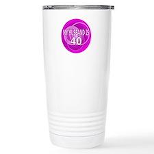 My Husband Is 40 Travel Coffee Mug
