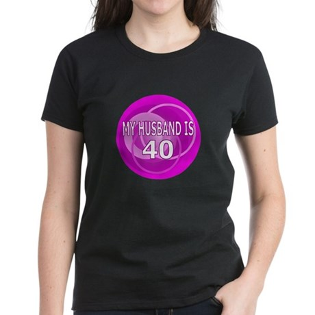 My Husband Is 40 Women's Dark T-Shirt