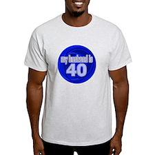 My Husband Is 40 T-Shirt