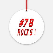 78 Rocks ! Ornament (Round)
