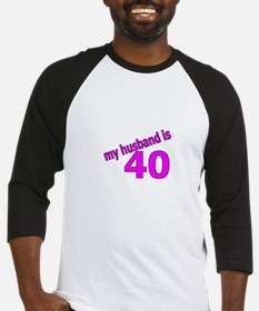 Funny Husband Is 40 Gifts Baseball Jersey