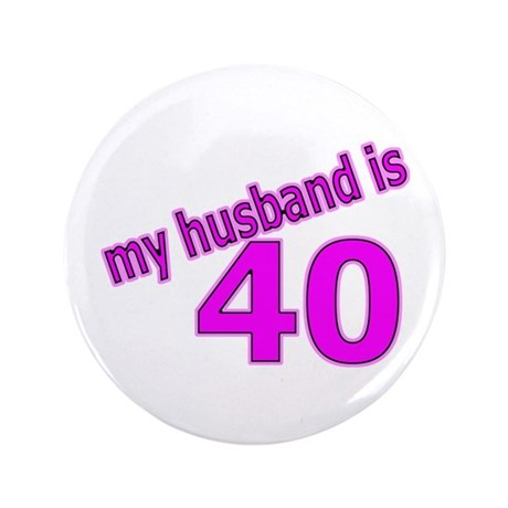"Funny Husband Is 40 Gifts 3.5"" Button"