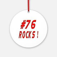 76 Rocks ! Ornament (Round)