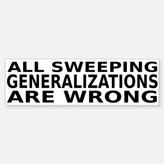 Sweeping Generalization Sticker (Bumper)