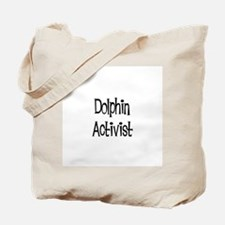 Dolphin Activist Tote Bag