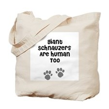 Giant Schnauzers Are Human To Tote Bag