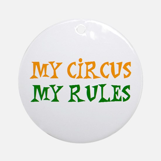 my circus rules Round Ornament