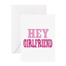 Hey Girlfriend Greeting Card