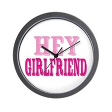 Hey Girlfriend Wall Clock