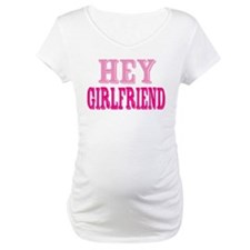 Hey Girlfriend Shirt
