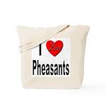 I Love Pheasants Tote Bag