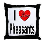 I Love Pheasants Throw Pillow