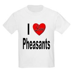 I Love Pheasants Kids T-Shirt