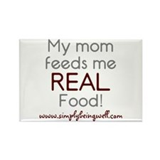 My Mom Feeds Me REAL Food! Rectangle Magnet