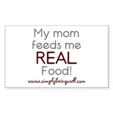 My Mom Feeds Me REAL Food! Decal