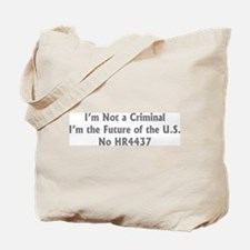 Not a Criminal Tote Bag