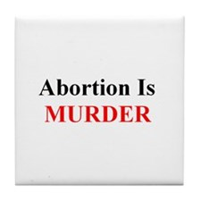 Cute Abortion is murder Tile Coaster