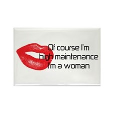 Of course Im high maintenanc Rectangle Magnet