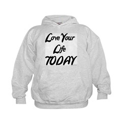 LOVE YOUR LIFE TODAY Hoodie