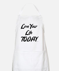 LOVE YOUR LIFE TODAY BBQ Apron