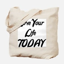 LOVE YOUR LIFE TODAY Tote Bag