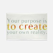 Your Purpose It To Create You Rectangle Magnet
