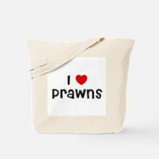 I * Prawns Tote Bag