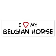 I Love Belgian Horse Bumper Bumper Sticker