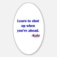 Shut Up Ahead Sticker (Oval)