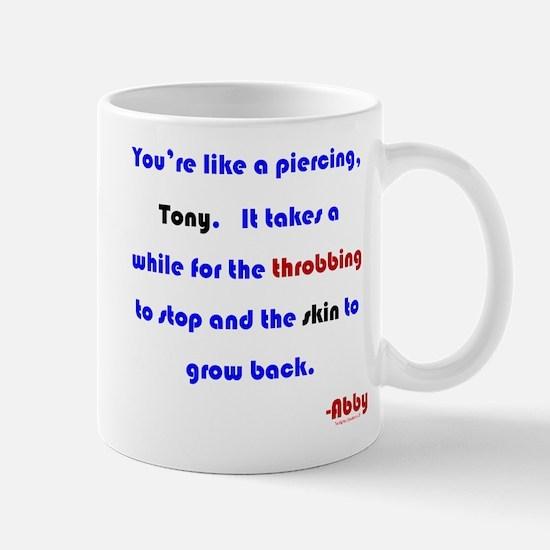 You're Like a Piercing Mug