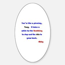 You're Like a Piercing Sticker (Oval)