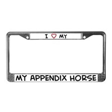 I Love Appendix Horse  License Plate Frame