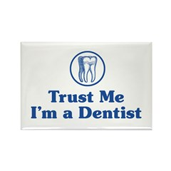 Trust Me I'm a Dentist Rectangle Magnet