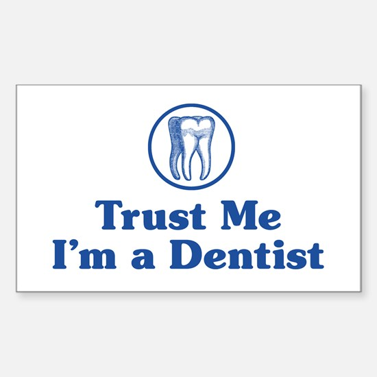 Trust Me I'm a Dentist Rectangle Decal