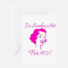 Smokin Hot for 40 Greeting Card