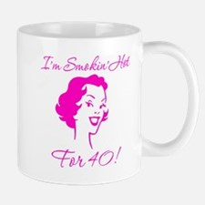 Smokin Hot for 40 Mug