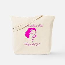 Smokin Hot for 40 Tote Bag
