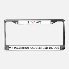 I Love American Saddlebred Ho License Plate Frame