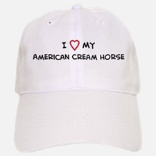 I Love American Cream Horse Baseball Baseball Cap