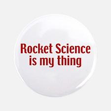 "Rocket Science 3.5"" Button"