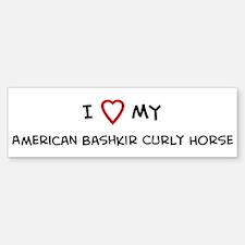I Love American Bashkir Curly Bumper Bumper Bumper Sticker